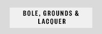 Bole, Grounds & Lacquer