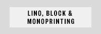 Lino, Block & Monoprinting