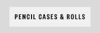 Pencil Cases & Rolls