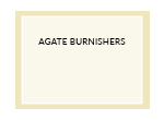 Agate Burnishers