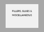 Fillers Glues and Miscellaneous