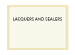Lacquers and Sealers