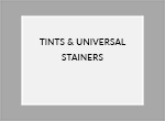 Tints & Universal Stainers