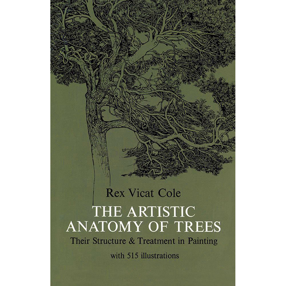 The Artistic Anatomy Of Trees : Book By Rex Vicat Cole A Reprint Of ...