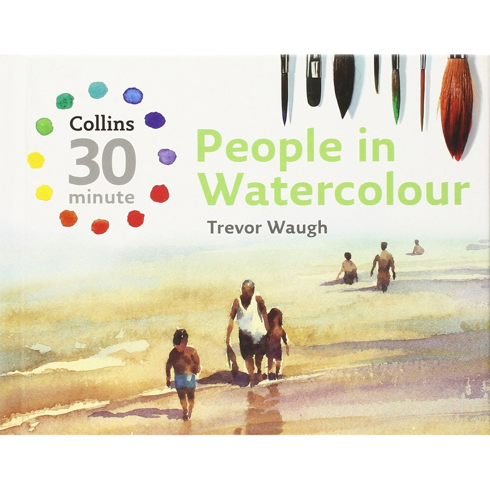 Collins 30 Minute People in Watercolour : Book by Trevor Waugh