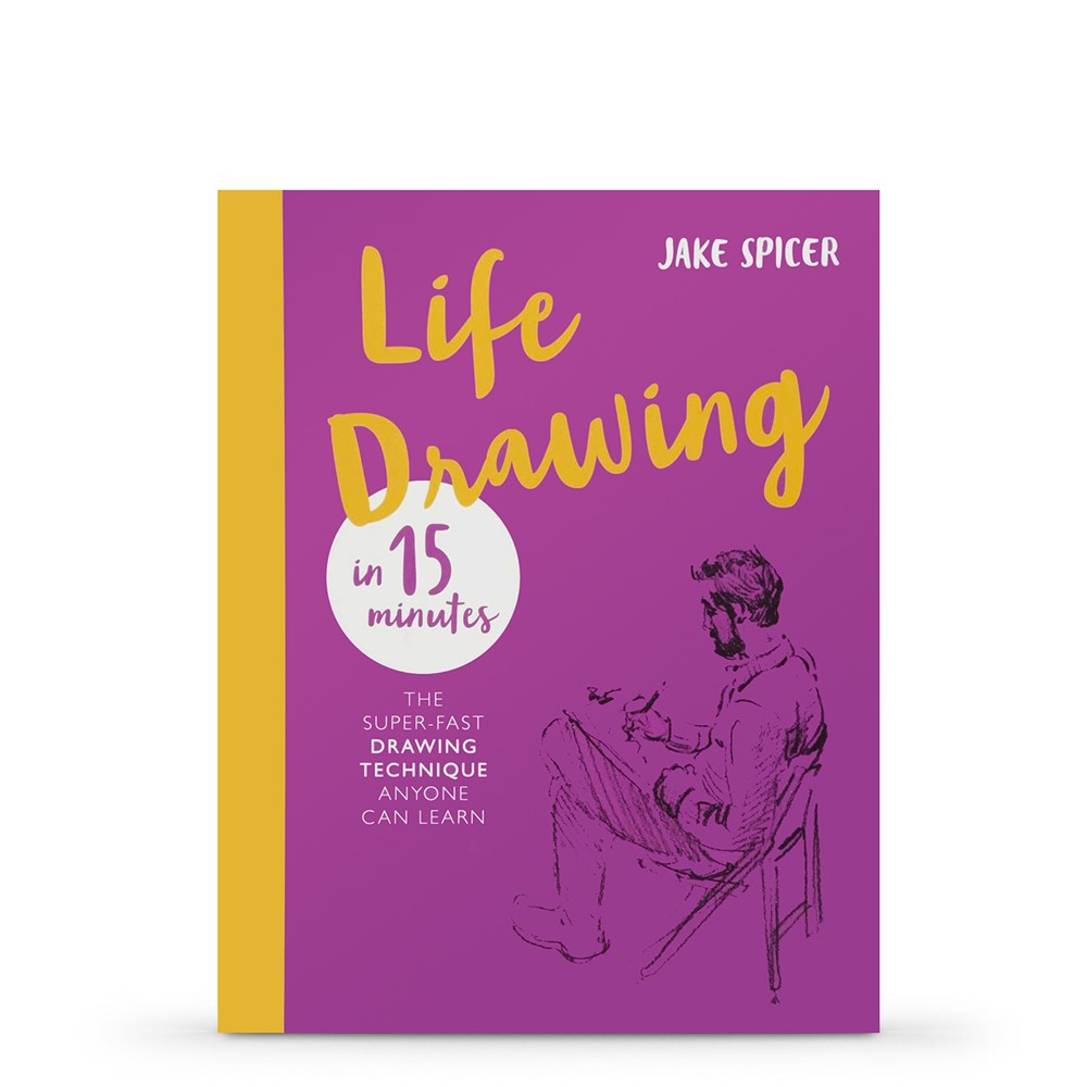 Life Drawing in 15 Minutes: Capture the beauty of the human form Book by Jake Spicer