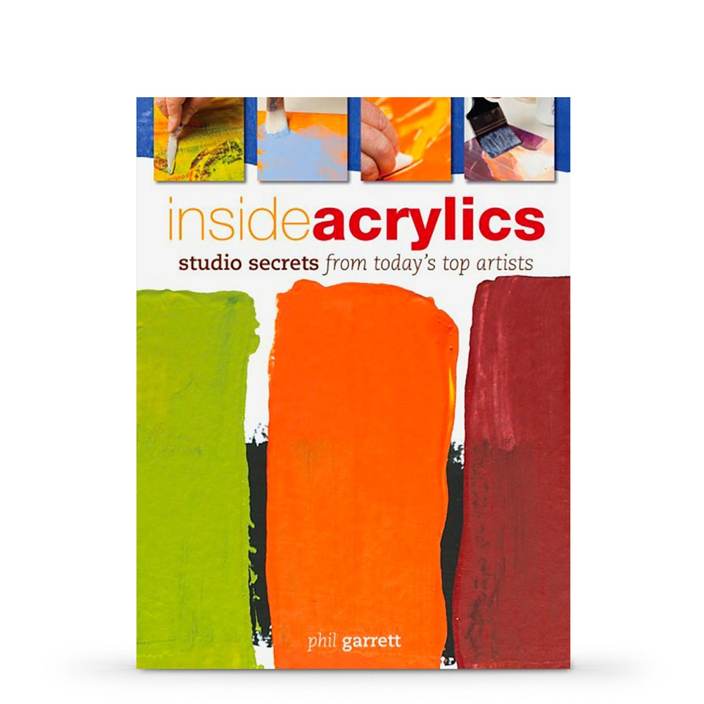Inside Acrylics : Book by Phillip M. Garrett