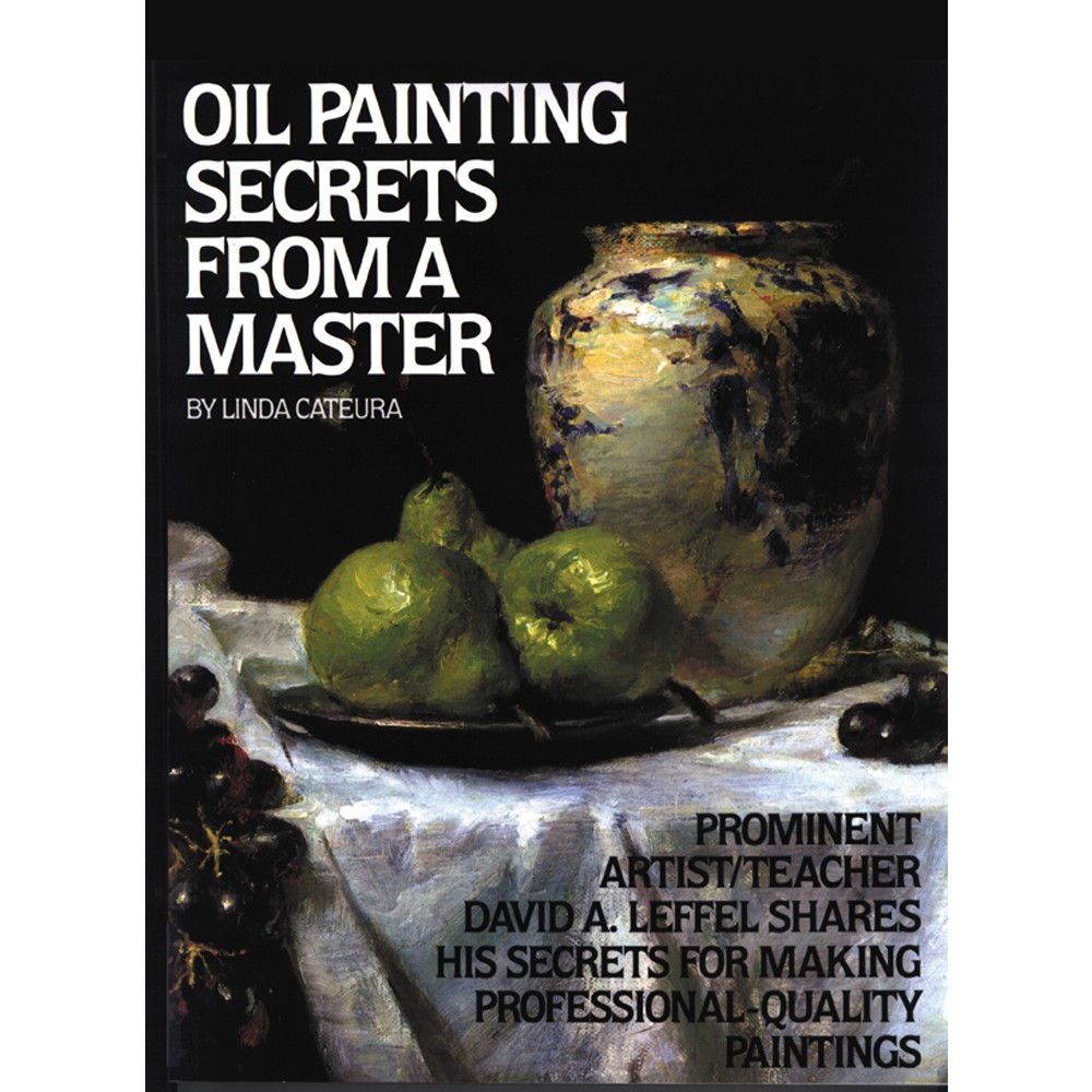 Oil Painting Secrets from a Master : Book by Linda Cateura