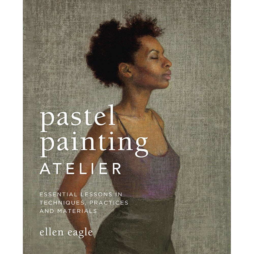 Pastel Painting Atelier Book by Ellen Eagle