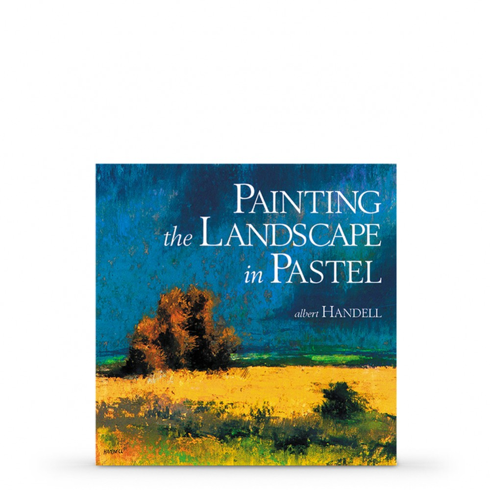 Painting the Landscape in Pastel : Book by Albert Handell and Anita Louise West