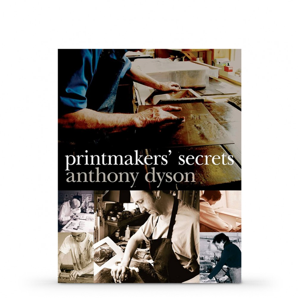 Printmakers Secrets : Book by Anthony Dyson