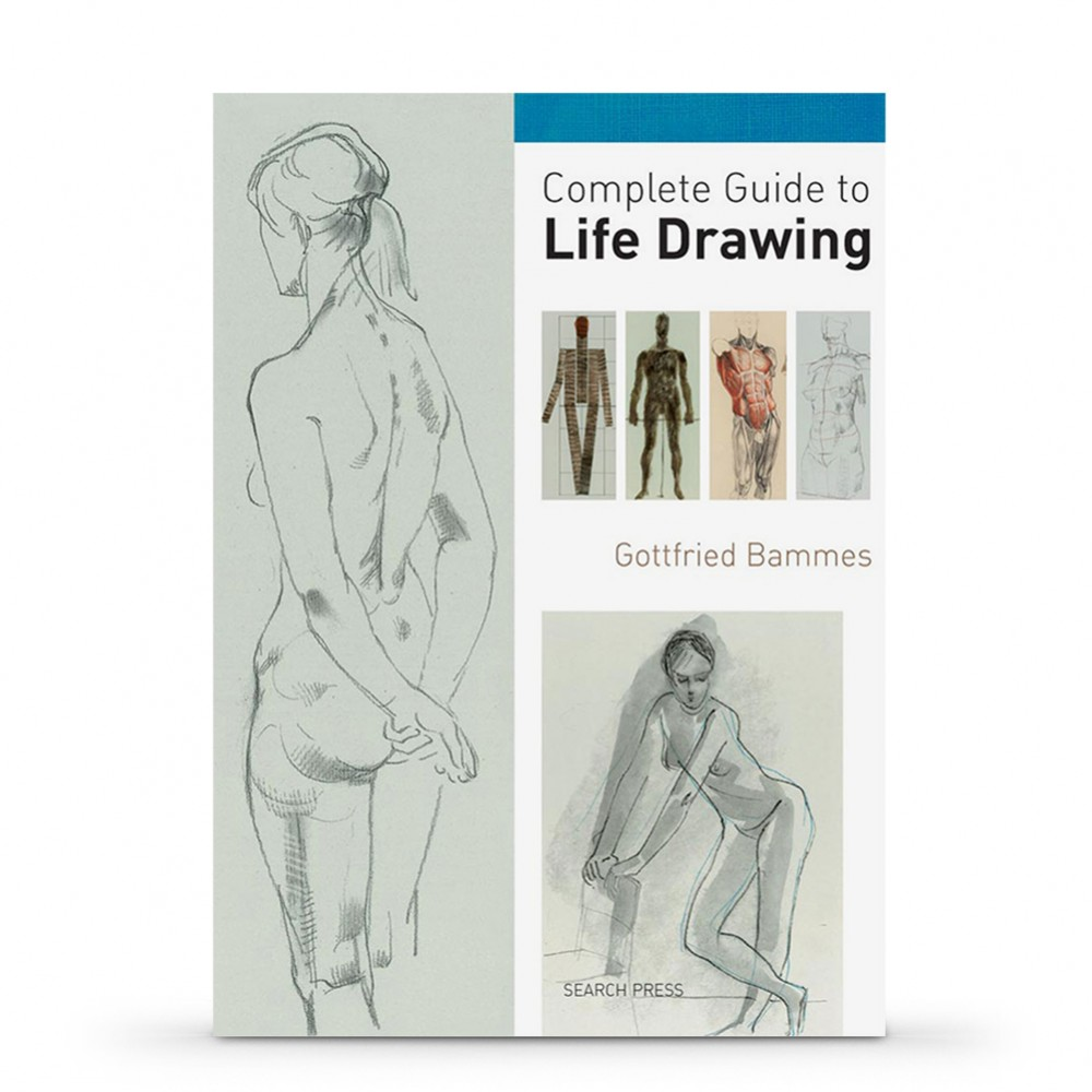 Complete Guide to Life Drawing: Book by Gottfried Bammes