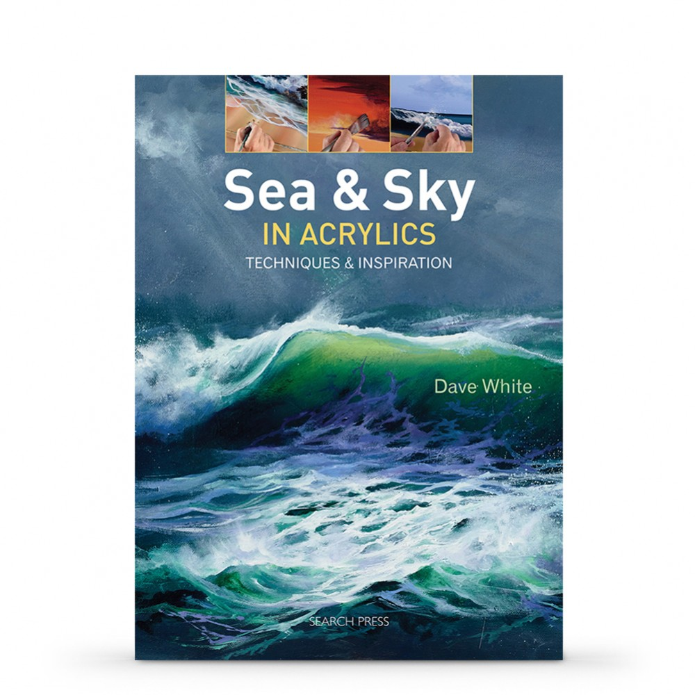 Sea & Sky in Acrylics: Techniques & Inspiration Book by Dave White