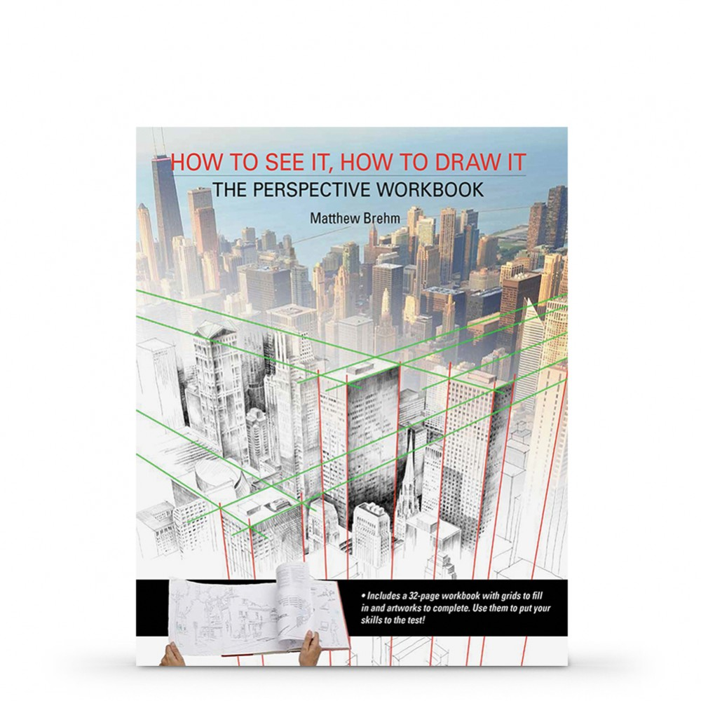 How to See it, How to Draw it : The Perspective Workbook : Unique Exercises with More Than 100 Vanishing Points to Figure Out : Book by Matthew Brehm