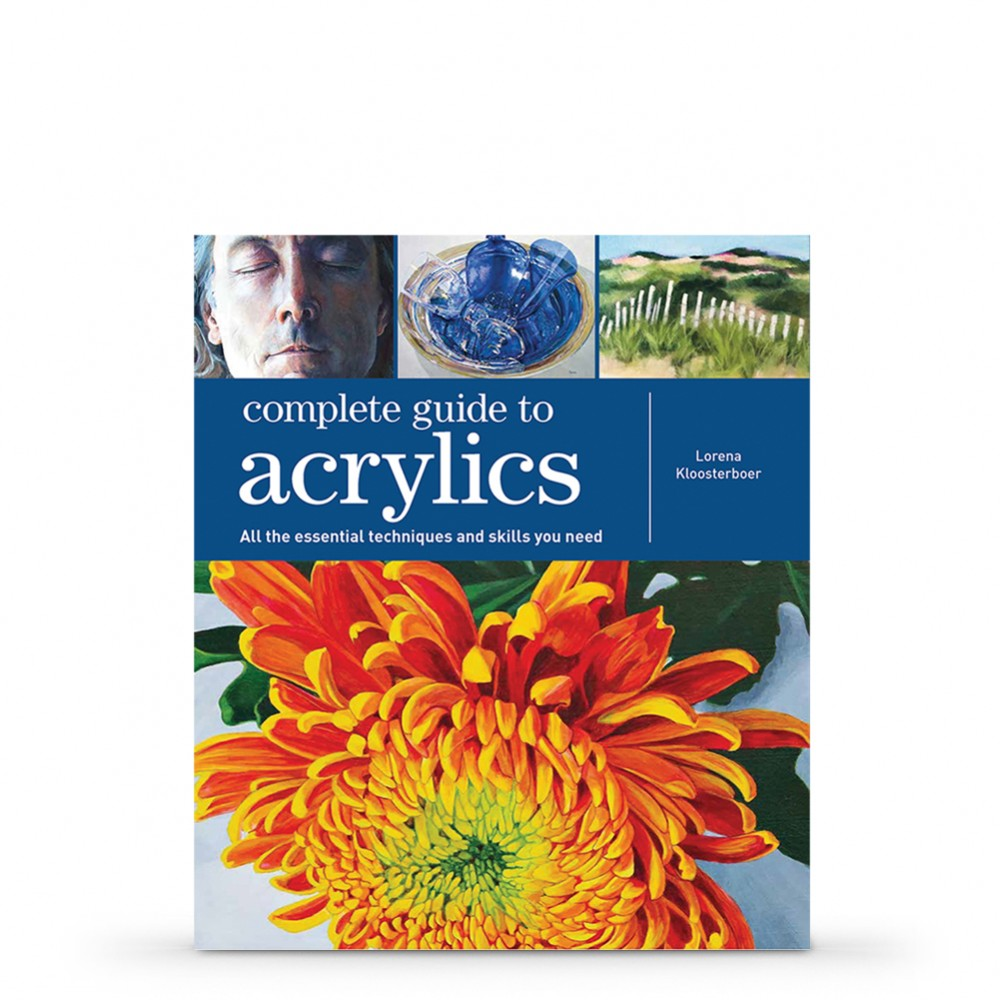 Complete Guide to Acrylics: All the Essential Techniques and Skills You Need : Book by Lorena Kloosterboer