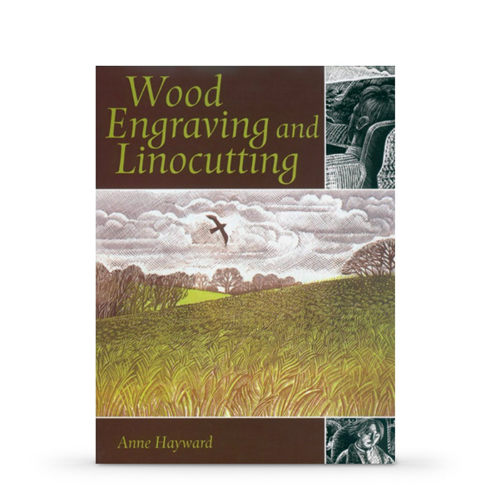 Wood Engraving and Linocutting : Book by Anne Hayward