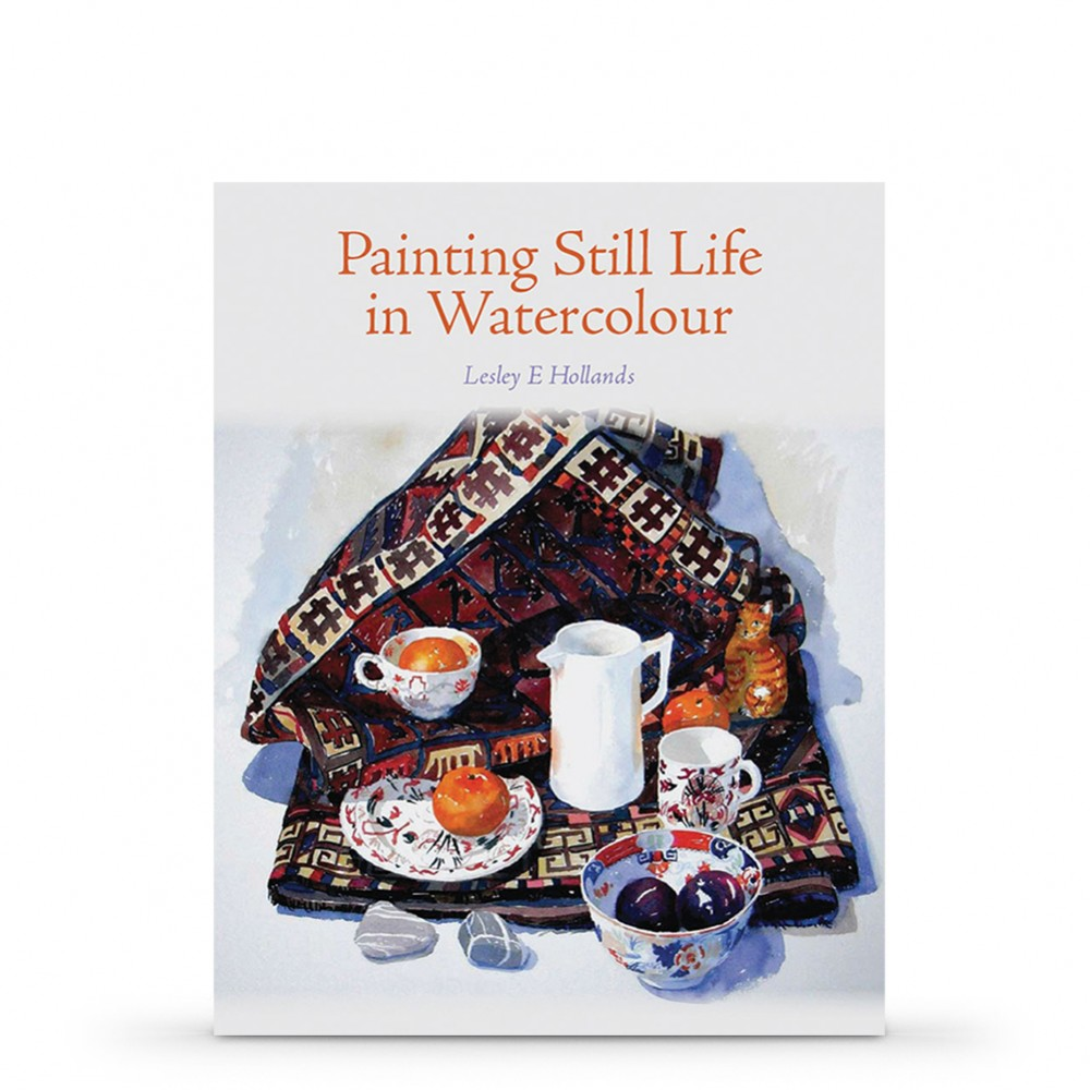 Painting Still Life in Watercolour : Book by Lesley E. Hollands