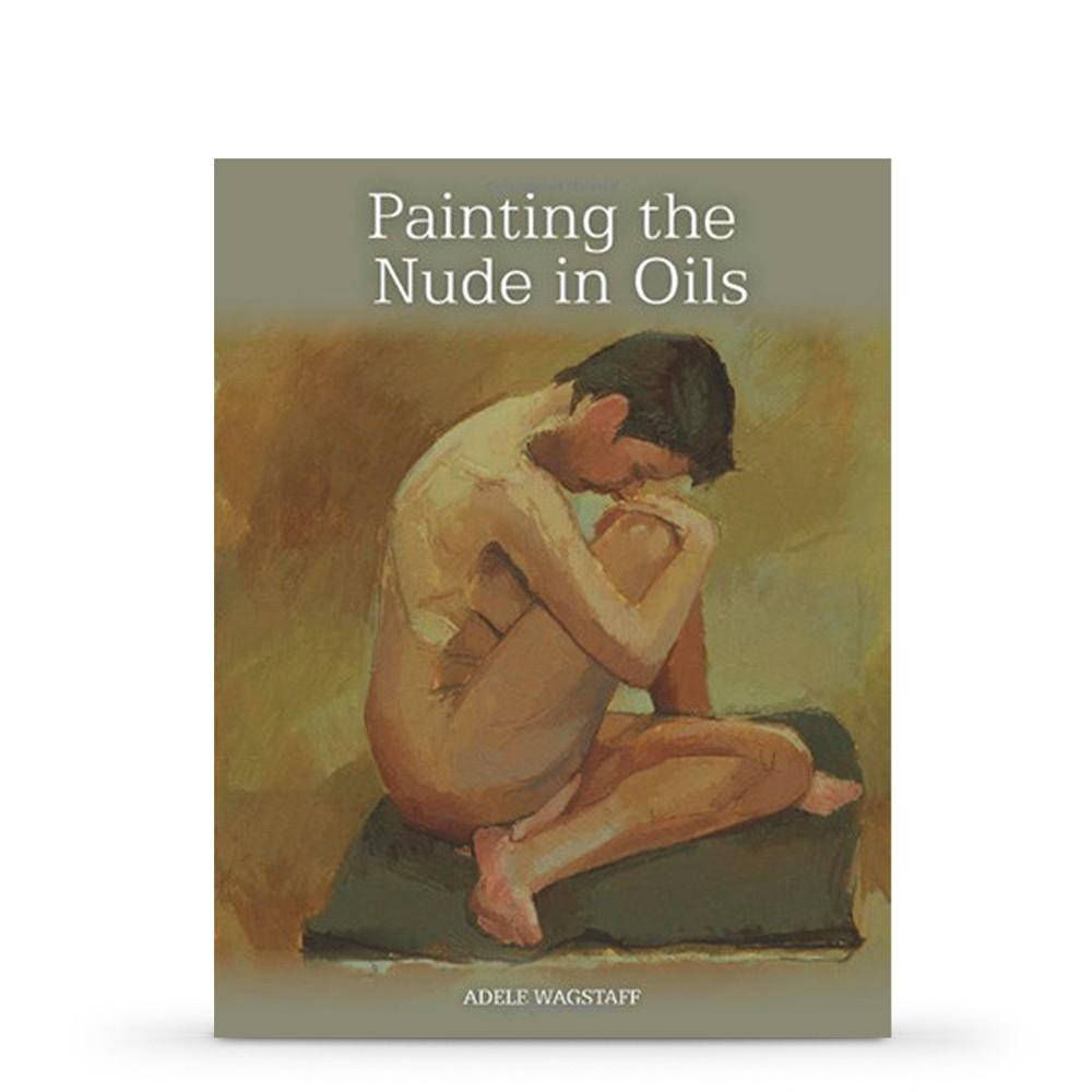 Painting the Nude in Oils Book by Adele Wagstaff