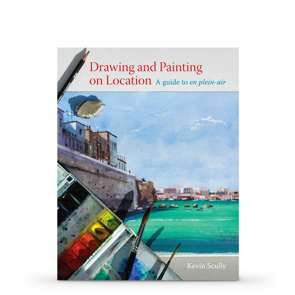Drawing and Painting on Location: A Guide To En Plein-Air : Book by Kevin Scully