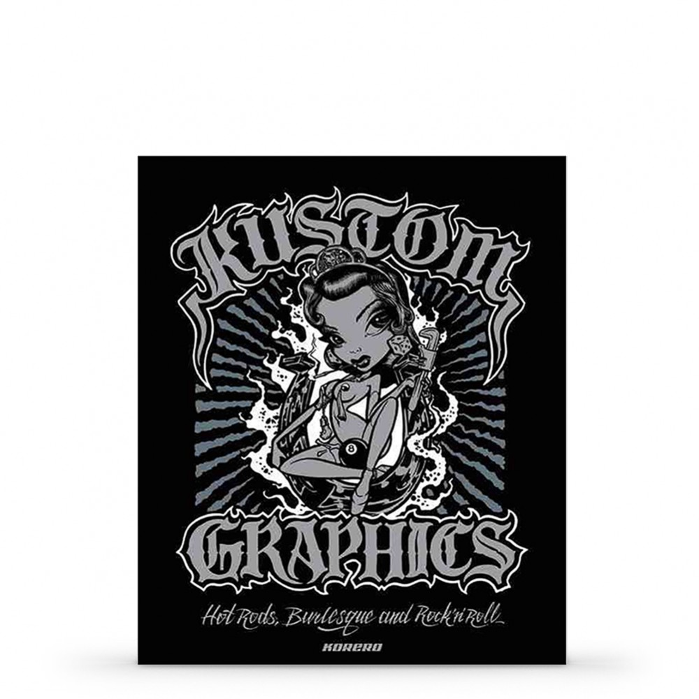 Book : Kustom Graphics: Hot Rods, Burlesque and Rock 'n' Roll : by Julian Balme