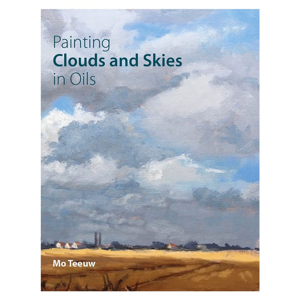Painting Clouds and Skies in Oils : Book by Mo Teeuw