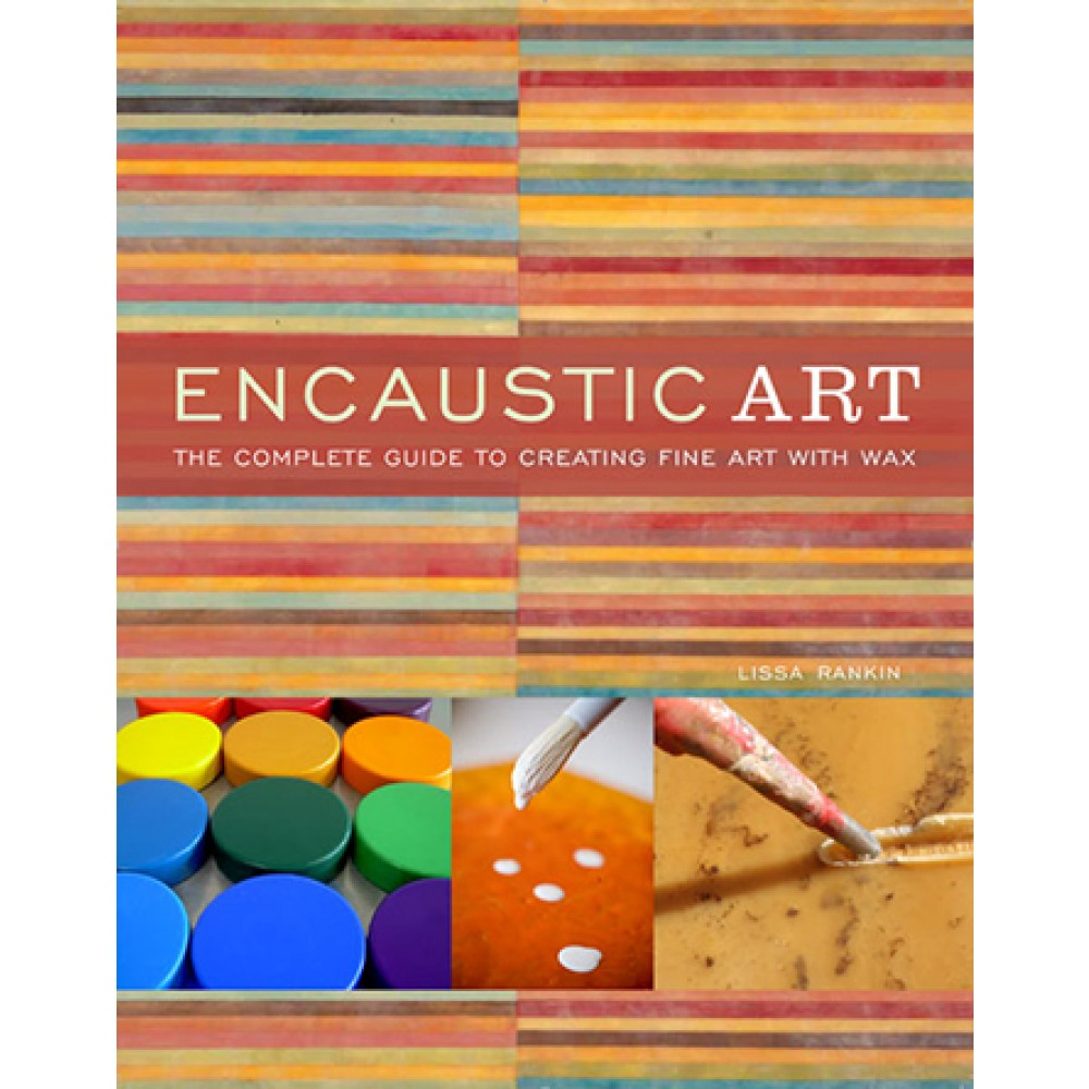 Encaustic Art : Book by Lissa Rankin