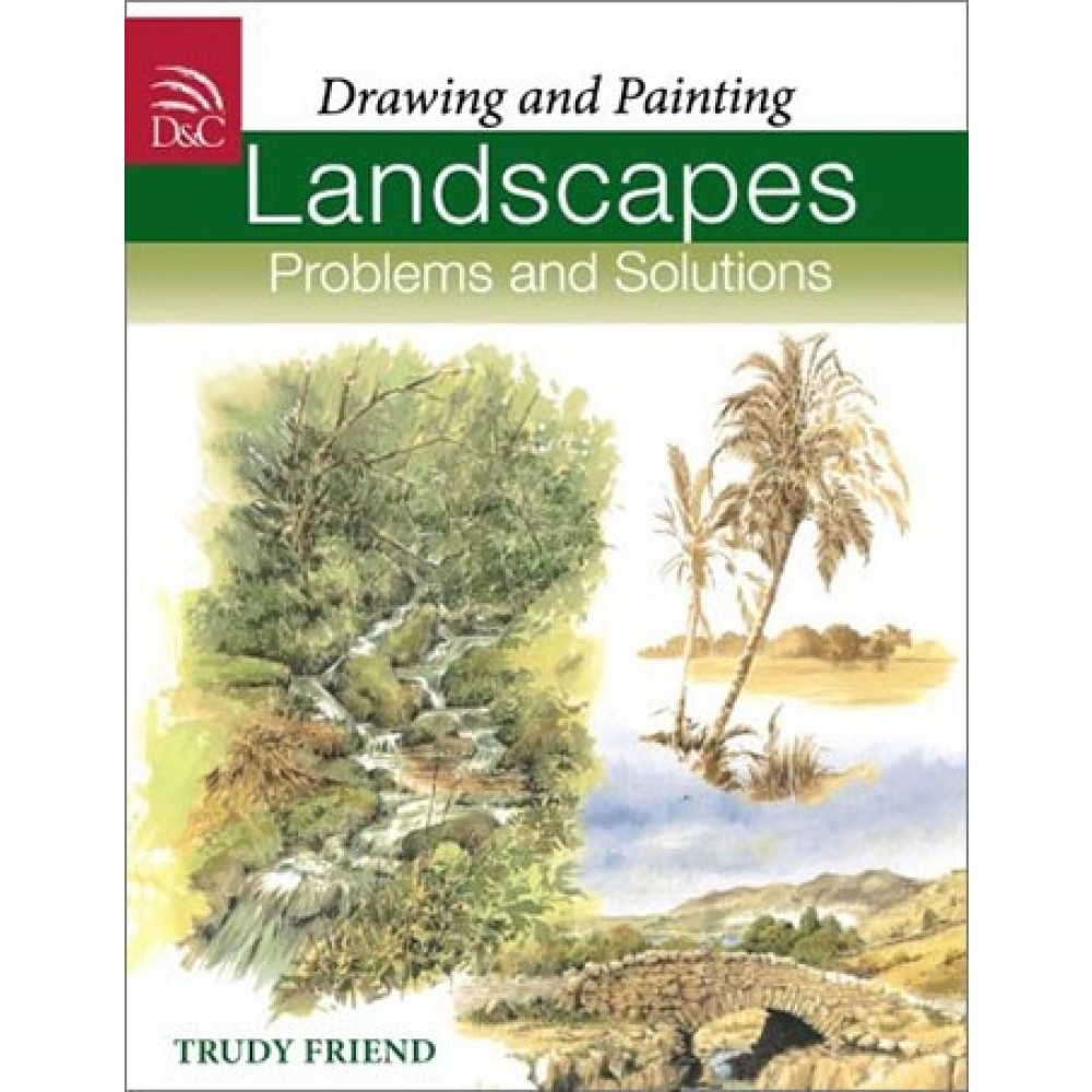 Drawing and Painting Landscapes: Problems and Solutions PAPERBACK : Book by Trudy Friend