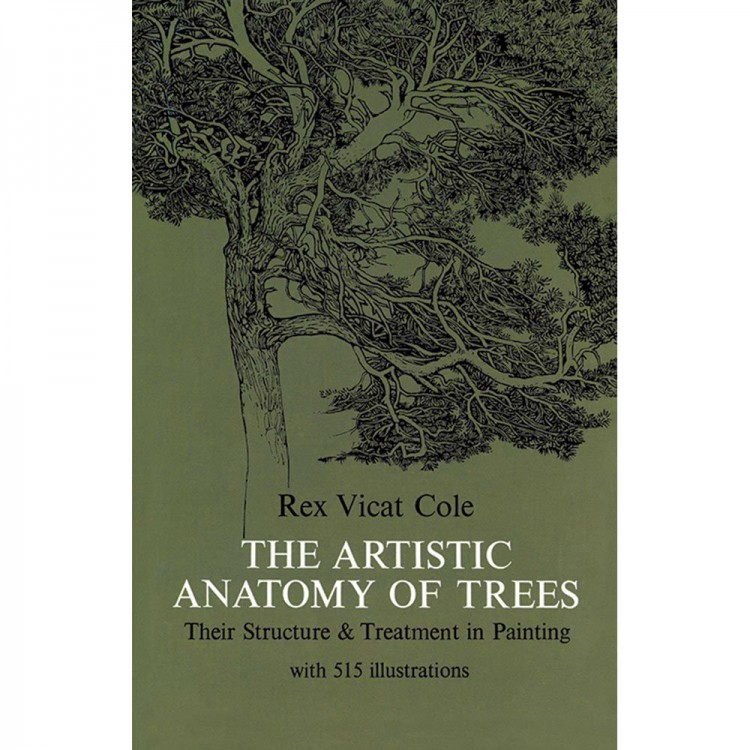 The Artistic Anatomy of Trees : Book by Rex Vicat Cole A reprint of the classic black and white text.