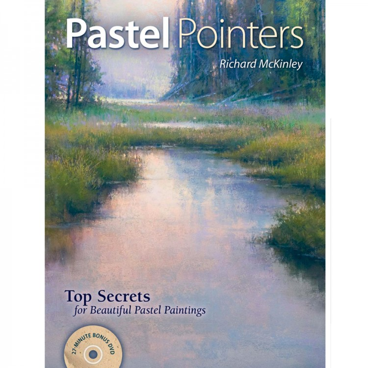 Pastel Pointers: Top 100 Secrets for Beautiful Paintings : Book by Richard McKinley