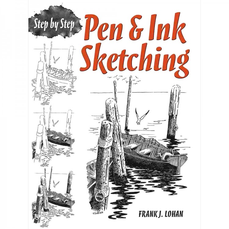 Pen and Ink Sketching Step-by-step Book by Frank J. Lohan (reprint of classic)