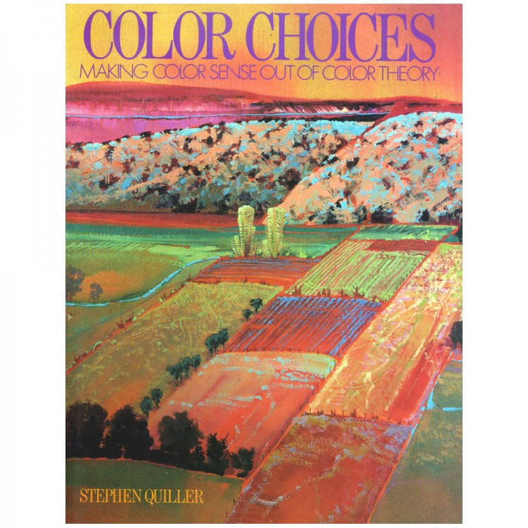 Color Choices: Making Color Sense Out of Color TheoryBook by Stephen Quiller