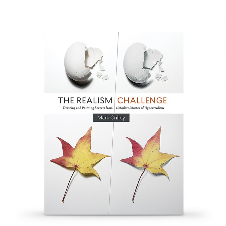 The Realism Challenge : Drawing and Painting Secrets from a Modern Master of Hyperrealism : Book by Mark Crilley