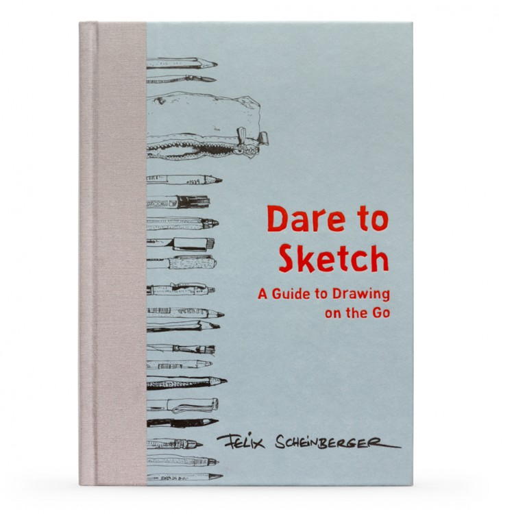 Dare to Sketch: A Guide to Drawing on the Go : Book by Felix Scheinberger