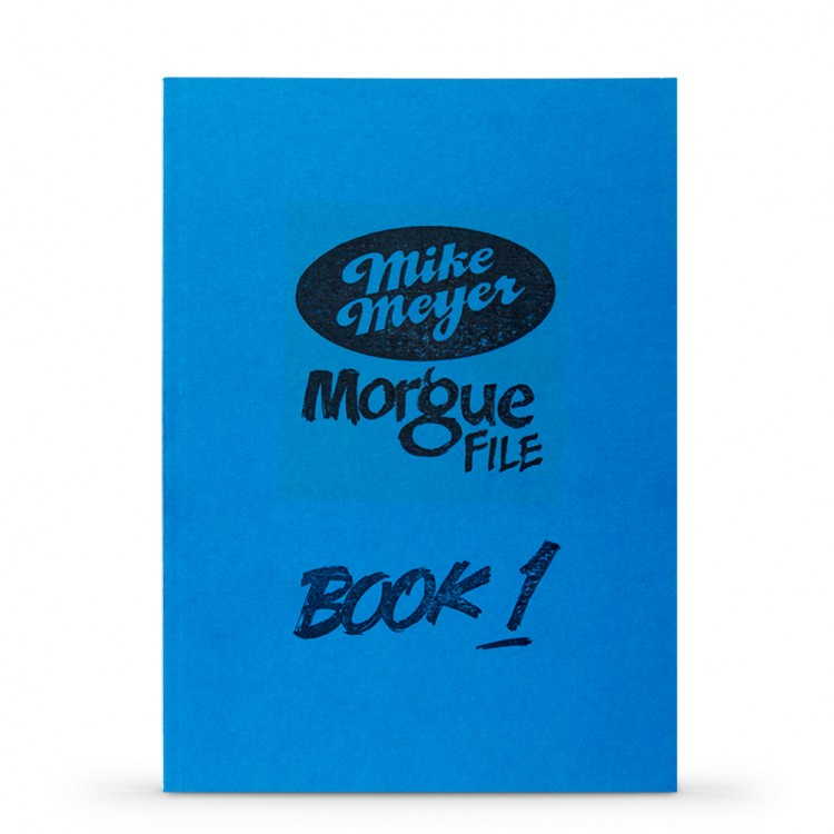 Mike Meyer's Morgue File : Volume One : Book by Mike Meyer