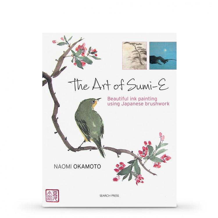 Art of Sumi-e: Beautiful ink painting using Japanese brushwork Book by Naomi Okamoto