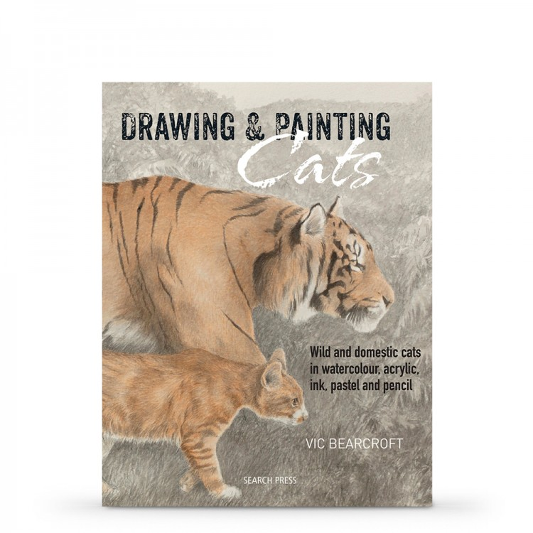 Drawing & Painting Cats: Wild and domestic cats in watercolour, acrylic, ink, pastel and pencil Book by Vic Bearcroft