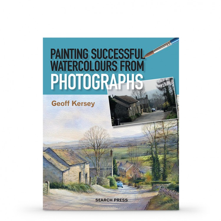 Painting Successful Watercolours from Photographs Book by Geoff Kersey