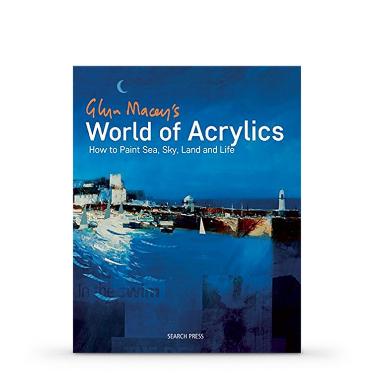 Glyn Macey's World of Acrylics : Book by Glyn Macey