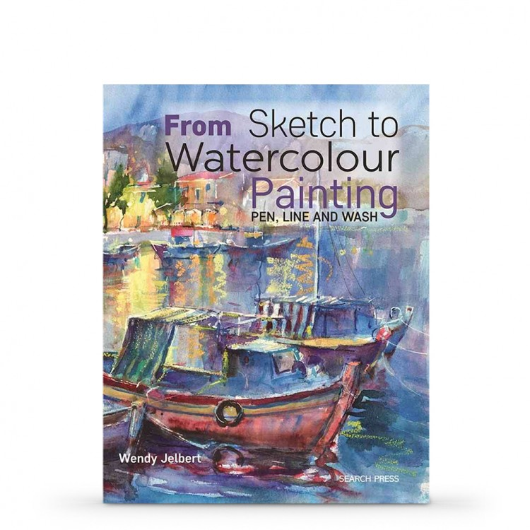 From Sketch to Watercolour Painting: Pen, Line and Wash : Book by Wendy Jelbert