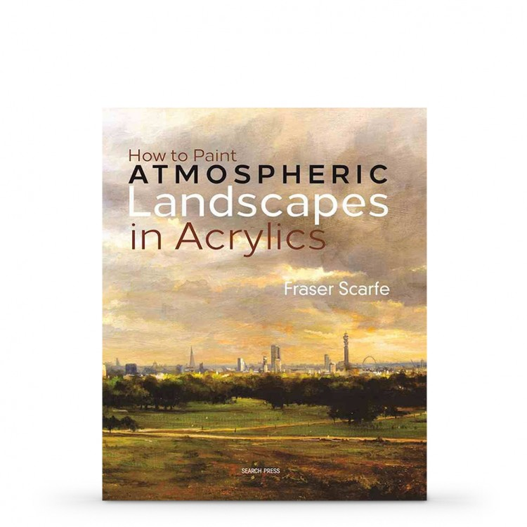 How to Paint Atmospheric Landscapes in Acrylics : Book by Fraser Scarfe