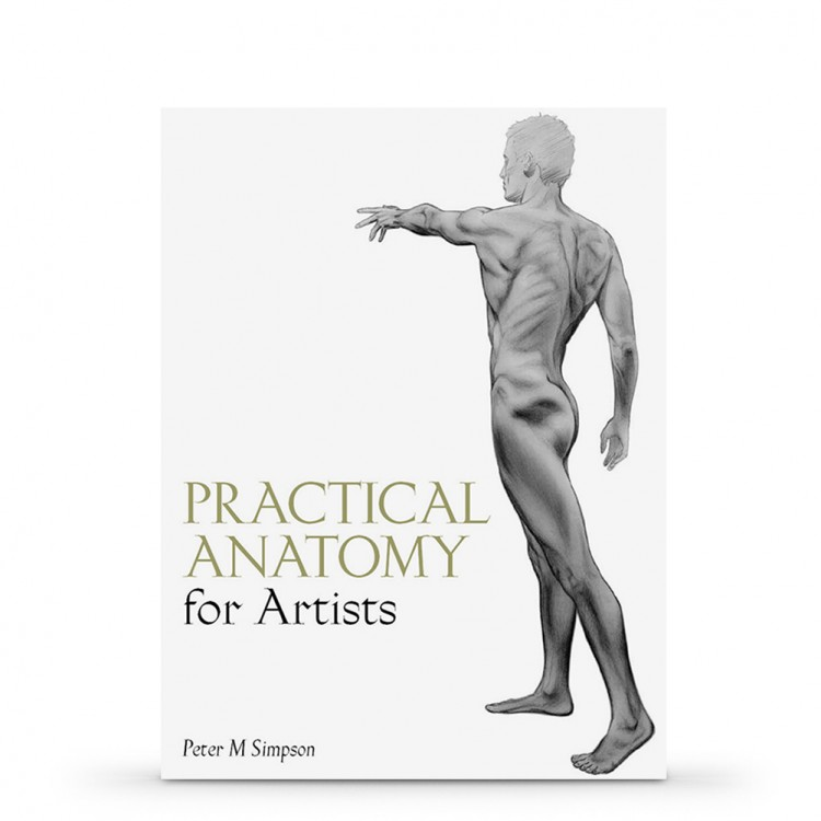 Practical Anatomy for Artists : Book by Peter M. Simpson