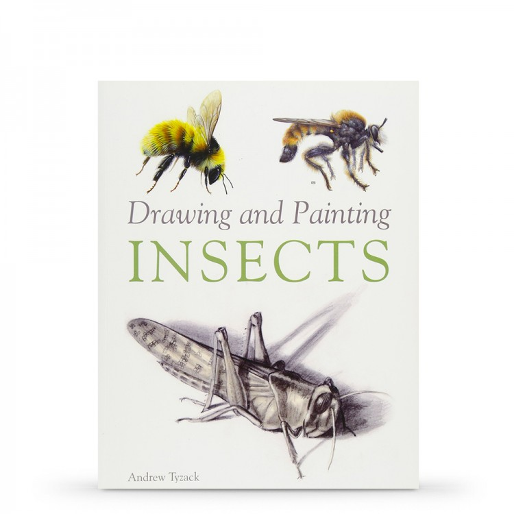 Drawing & Painting Insects by Andrew Tyzack