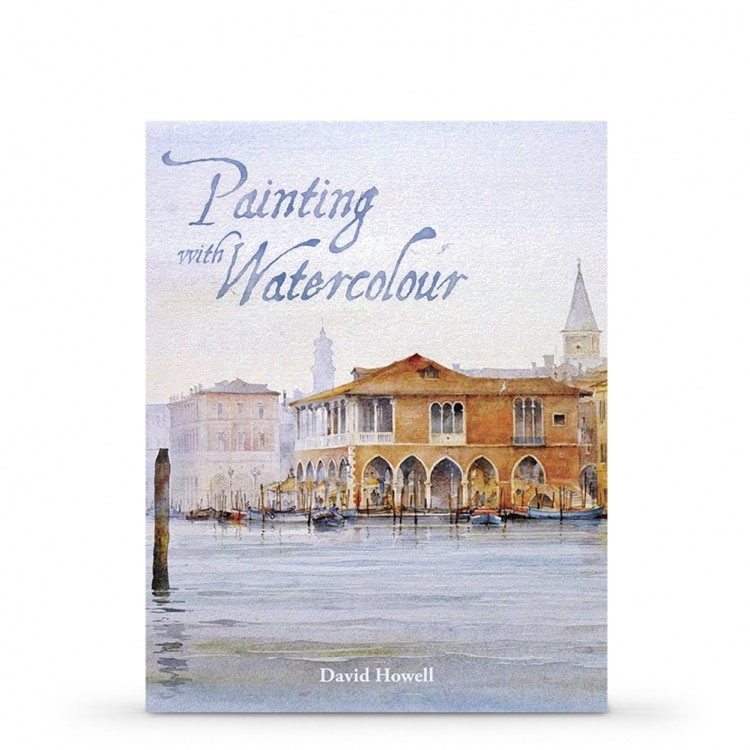 Painting With Watercolour : Book by David Howell