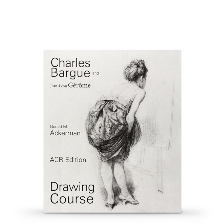 Charles Bargue and Jean-Leon Gerome: Drawing Course : Book by Gerald M. Ackerman