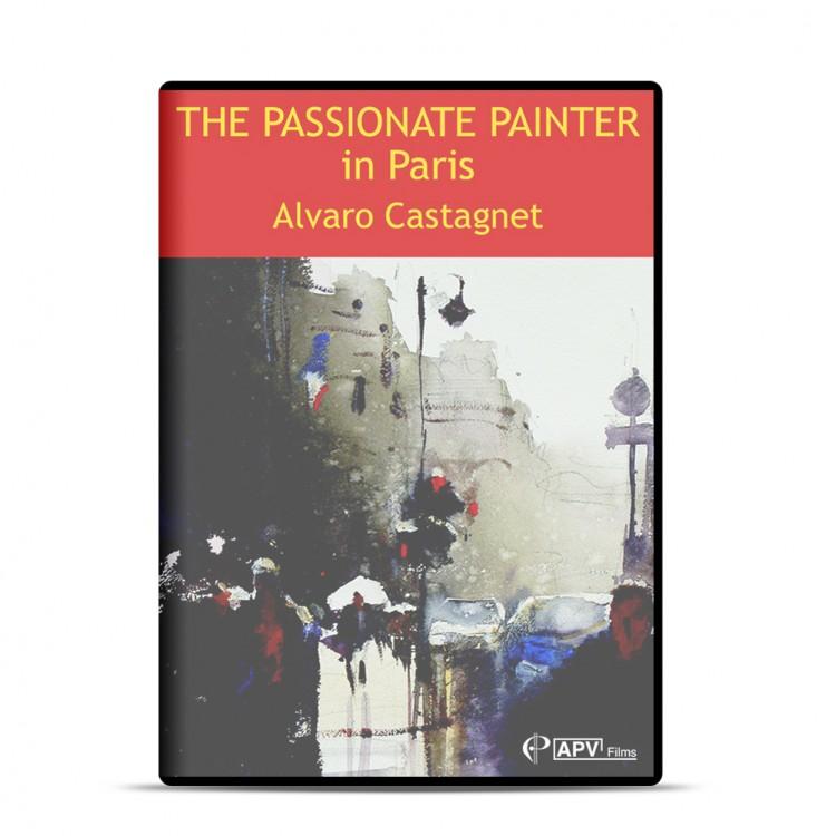 DVD : The Passionate Painter In Paris : Alvaro Castagnet