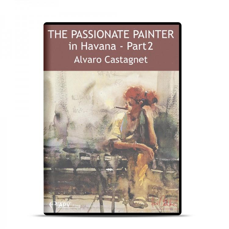 DVD : The Passionate Painter in Havana - Part 2 : Alvaro Castagnet