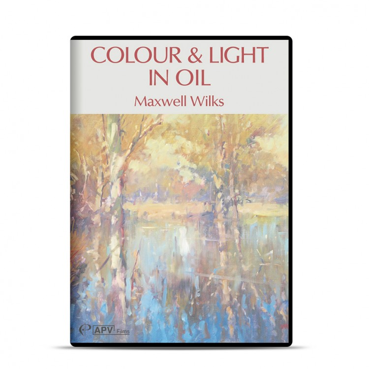 DVD : Colour and Light in Oils : Maxwell Wilks