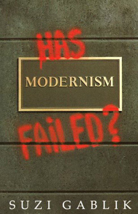 Has Modernism Failed : Book by Suzi Gablik