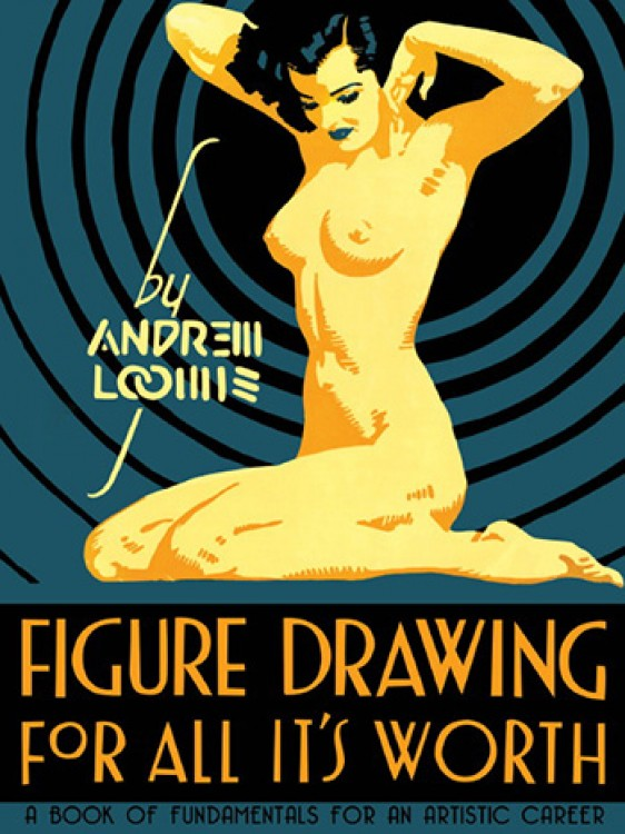 Figure Drawing For All Its Worth Book by Andrew Loomis. Great reviews.