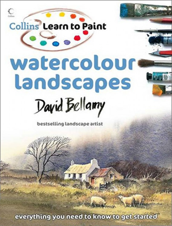 Collins Learn To Paint : Watercolour Landscapes : Book by David Bellamy